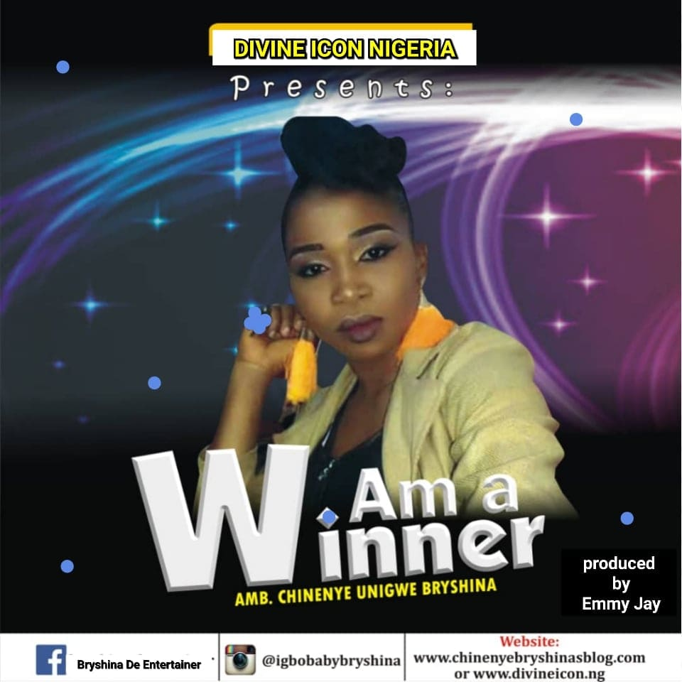 Amb. Chinenye Unigwe Bryshina Release her debut single Titled – Am a Winner [Official Audio]