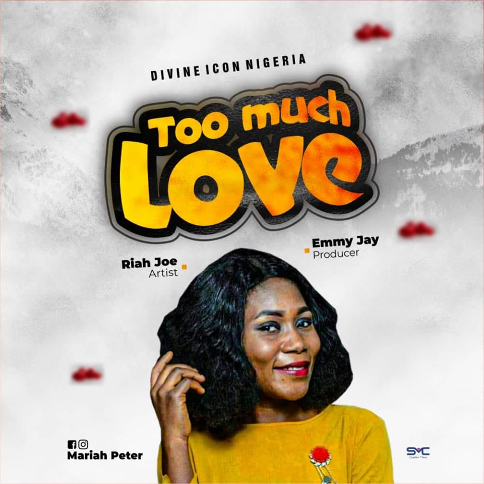 Divine ICON Season 7 Finalist- Amb. Riah Joe  Releases her Debut Single titled Too much Love